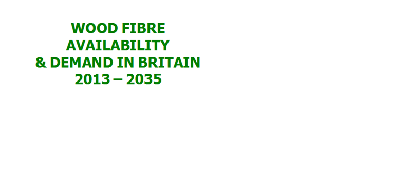 Wood Fibre Availability & Demand in Britain 2013-2035 - Click to enlarge the image set